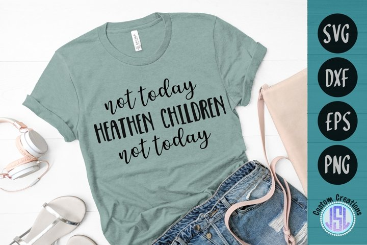 Not Today Heathen Children   Mom SVG   SVG DXF EPS PNG