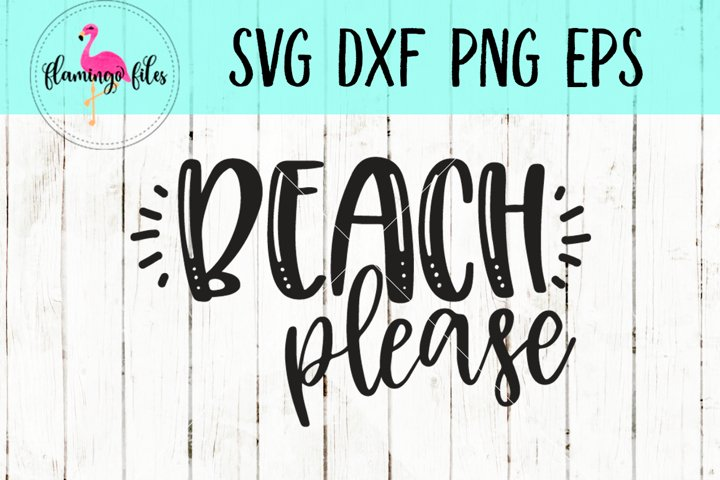 Beach Please SVG, DXF, EPS, PNG Cut File