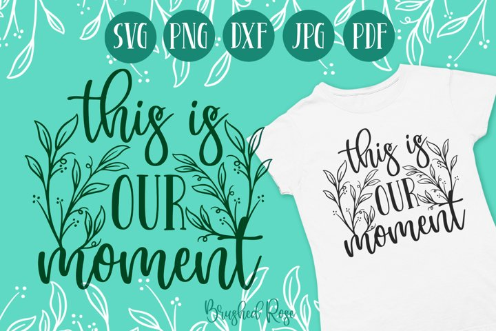 This is our moment| Wedding SVG | Love