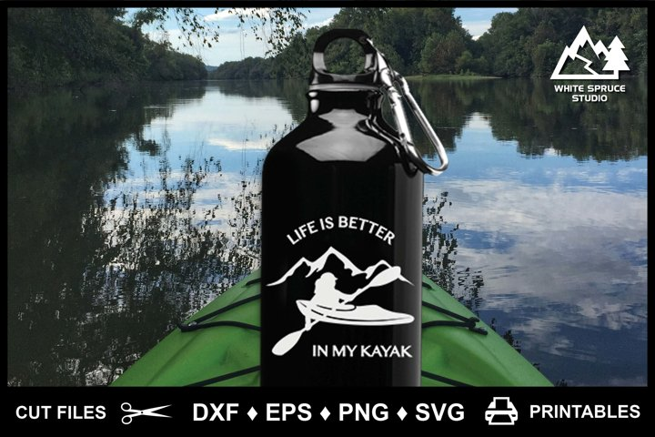 Life Is Better In My Kayak DXF EPS PNG SVG Printable
