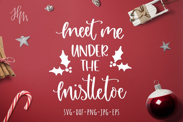 Meet me under the mistletoe cut file SVG DXF EPS PNG JPG