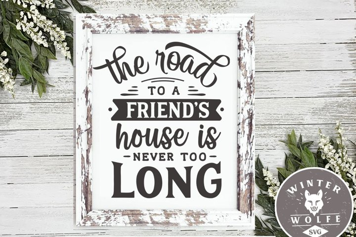 The road to a friends house is never too long SVG DXF PNG E