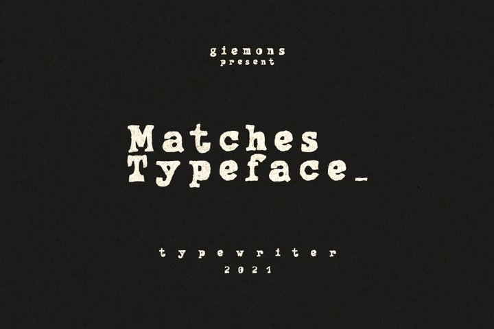 Matches Typeface - Typewriter