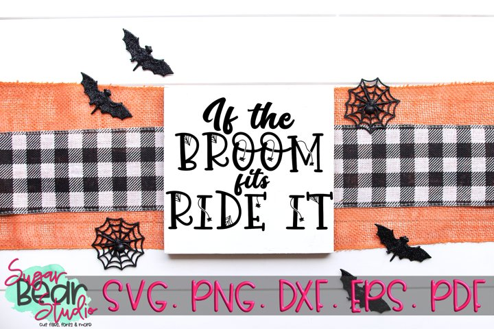 If The Broom Fits Ride It - A Halloween SVG