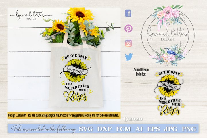 Be the Only Sunflower SVG DXF Cut File LL20Jun04
