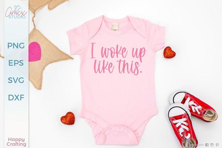 I woke up like this - Cute Baby Designs
