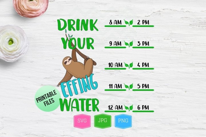 Sloth SVG water tracker, stop slacking drink your water