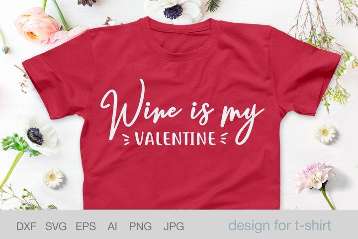 Wine is my valentine, funny valentines, anti valentines