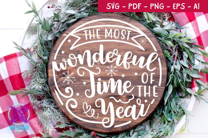 Most Wonderful Time Wood Round Sign , Christmas SVG Cut File
