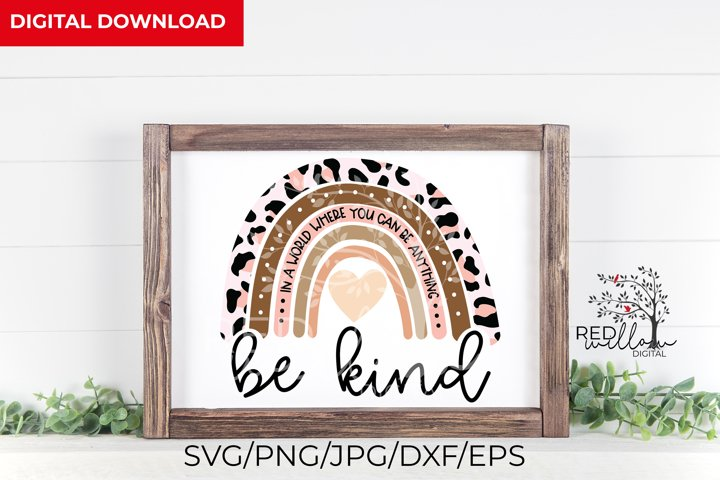 Be Kind SVG, In A World Where You Can Be Anything SVG