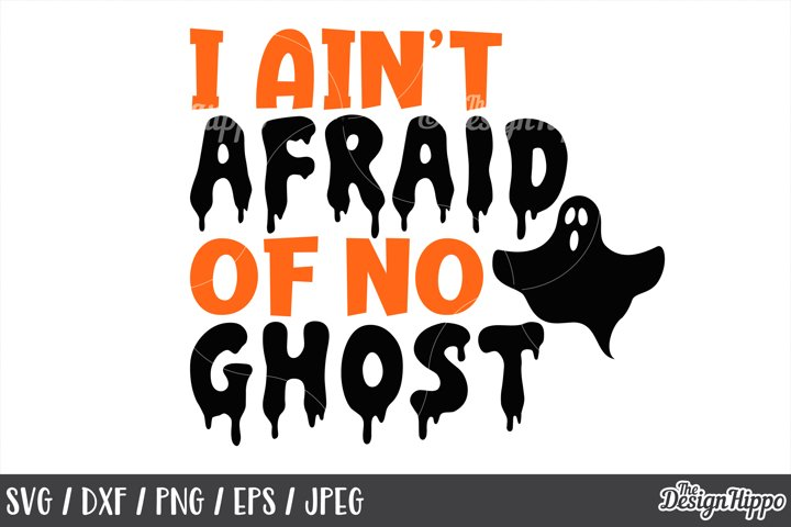 I aint afraid of no ghost, SVG, Halloween, Ghost, SVG, PNG