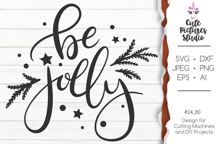 Christmas Cricut SVG cut file png, Be Jolly SVG cut file