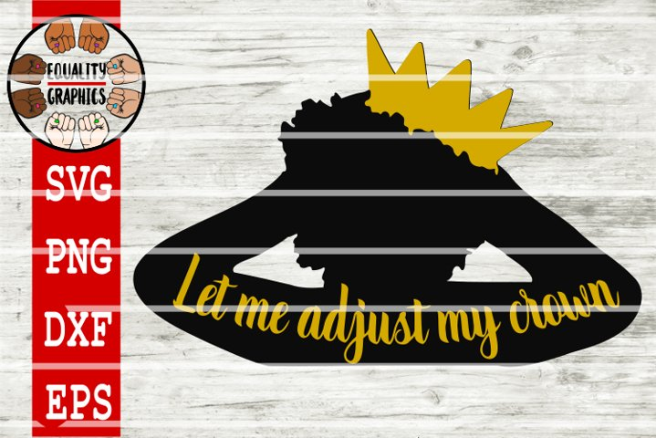 Let me Adjust my Crown Afro Queen | SVG | DXF | EPS | PNG
