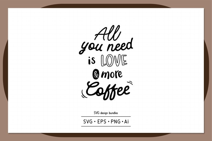All you need is love and more coffee SVG design bundles