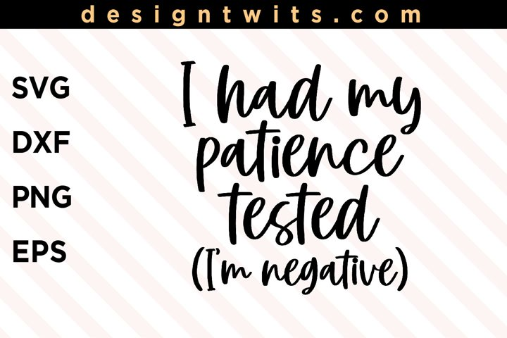 I Had My Patience Tested Im Negative SVG