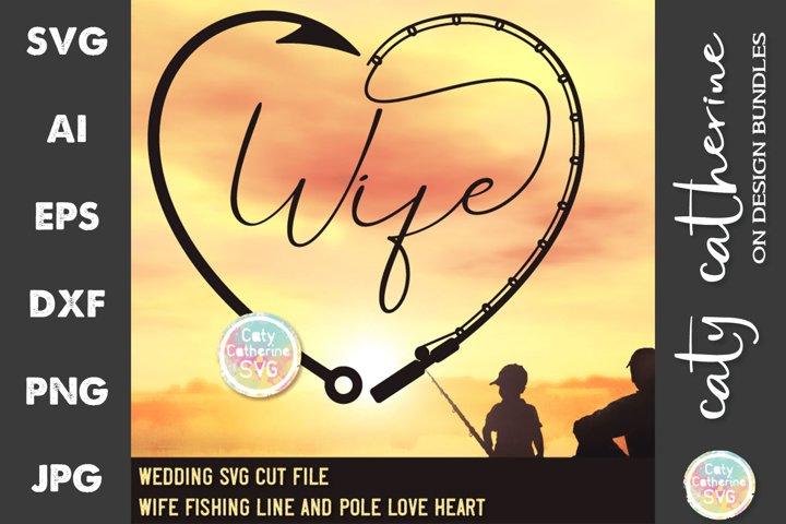 Wife Wedding Fishing Line Pole Hook Love Heart SVG