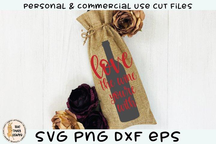 Love The Wine Youre With Valentine Wine SVG