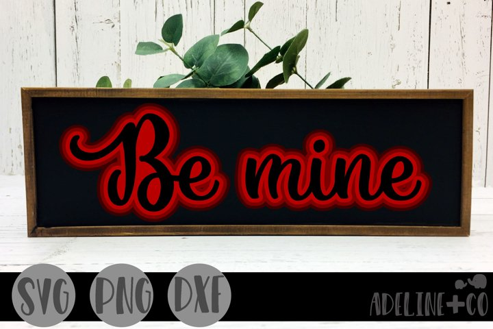 Be mine SVG, PNG, DXF, Valentines day,