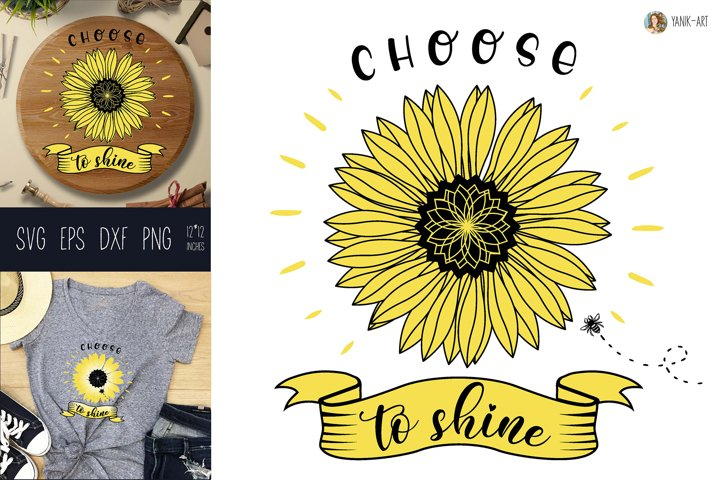 Sunflower SVG choose to shine sublimation design