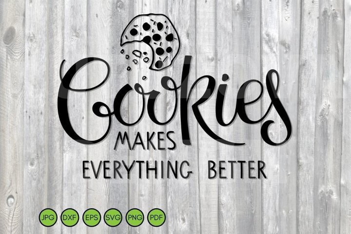 Cookies SVG. Cookies makes everything better SVG lettering