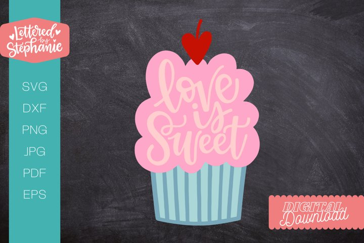 Love Is Sweet SVG cut file, love svg, cupcake svg