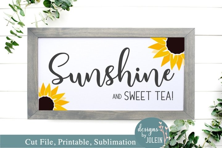 Sunshine and Sweet Tea- Sunflower SVG, Sublimation, Print