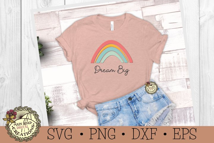 Boho Rainbow-Dream Big SVG