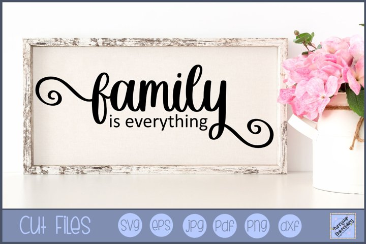 Family Is Everything SVG | Farmhouse SVG | Farmhouse Saying
