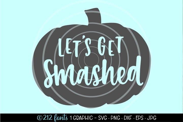 Lets Get Smashed pumpkin Halloween Cut File DXF PNG SVG EPS