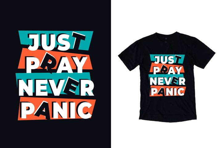 Just pray never panic modern typography quote t shirt design