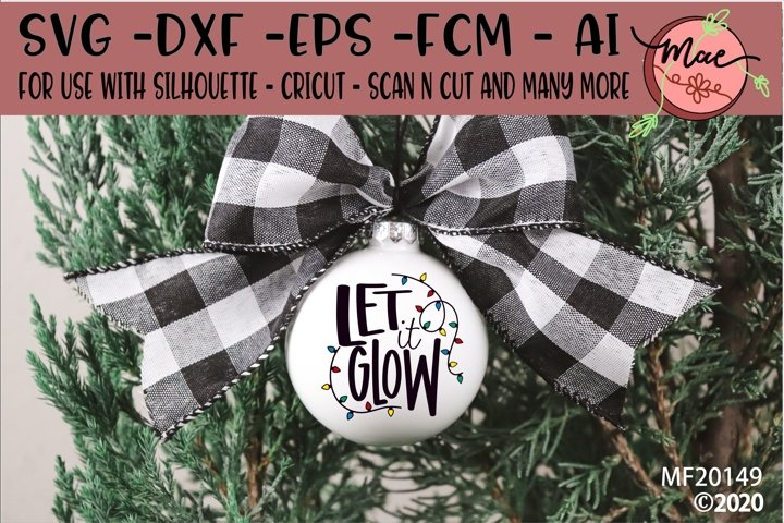 Let It Glow Christmas SVG