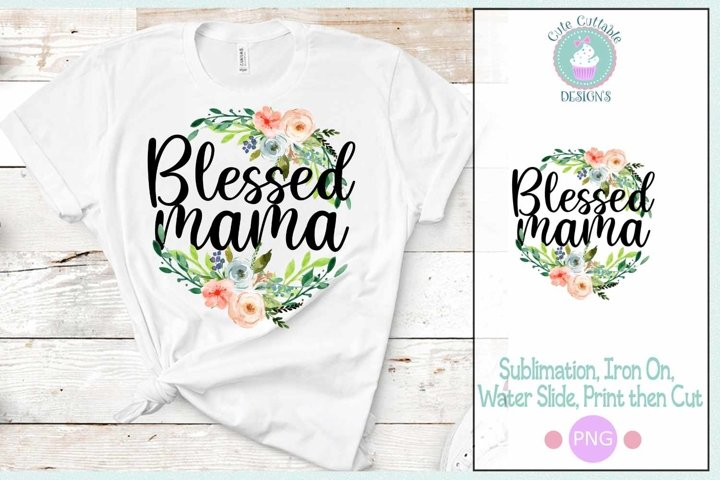 Blessed Mama PNG Sublimation Digital Design