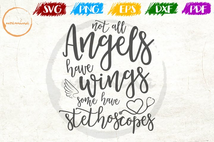 Not All Angels Have Wings Some Nurse Quote Art