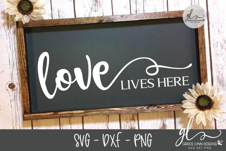 Love Lives Here Svg Dxf Png 197125 Svgs Design Bundles