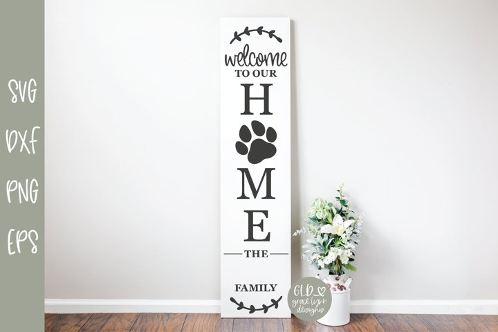 Welcome To Our Home - Dog SVG Cut File