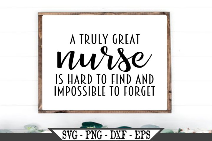 A Truly Great Nurse Is Hard To Find SVG