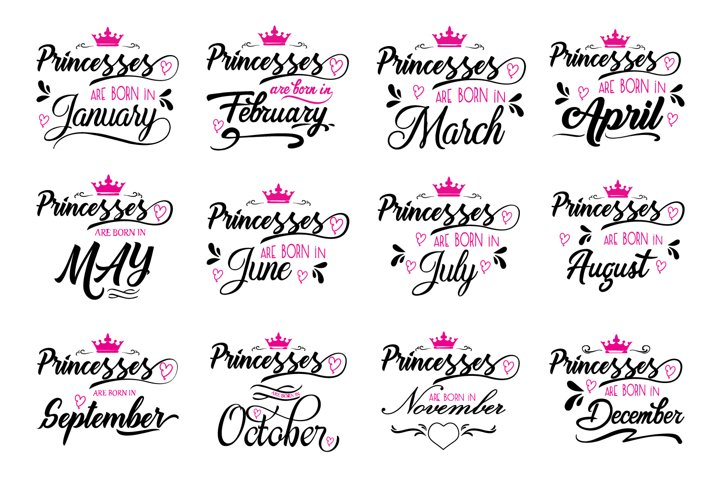 Princesses are born in ... Every 12 months Svg,Dxf,Png,Jpg,E