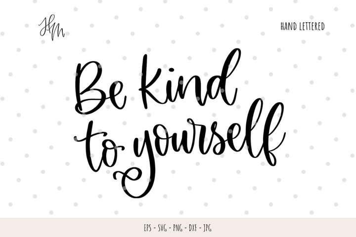 Be kind to yourself cut file SVG DXF EPS PNG JP