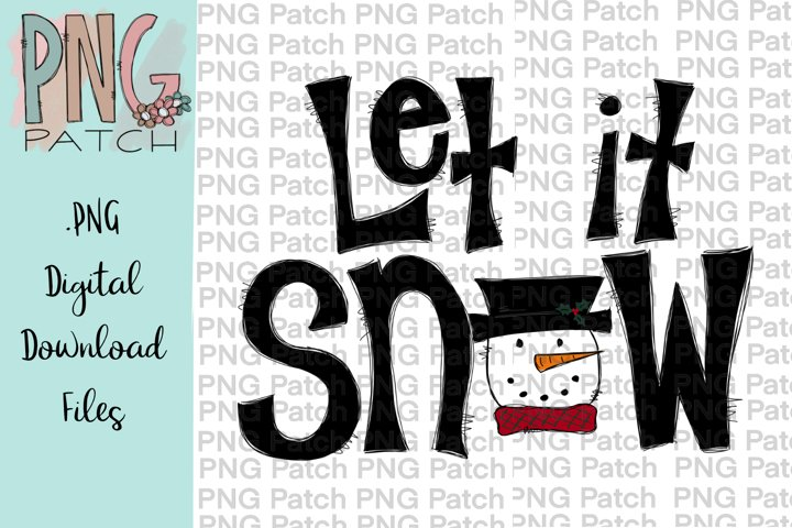 Let it Snow, With Snowman, Christmas PNG File, Sublimation
