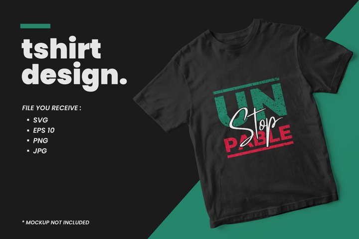 Unstoppable modern typography quote t shirt design