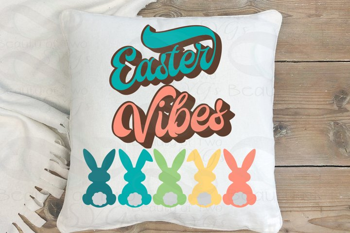 Easter Vibes Retro svg, Easter Bunny svg, Farmhouse Easter