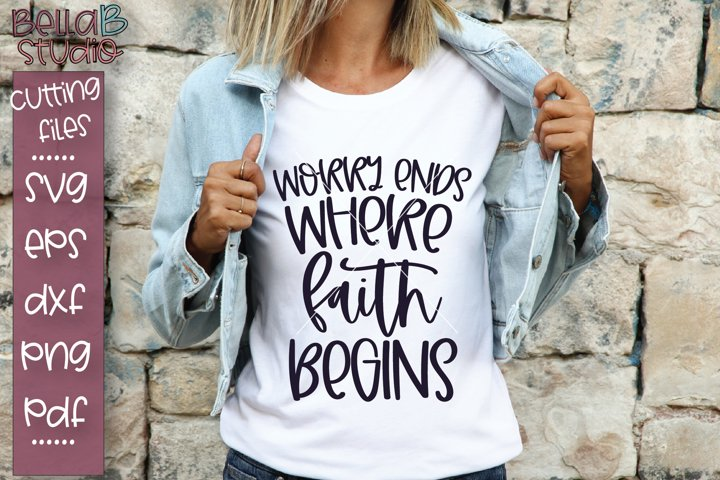 Worry Ends Where Faith Begins SVG File, Christian SVG