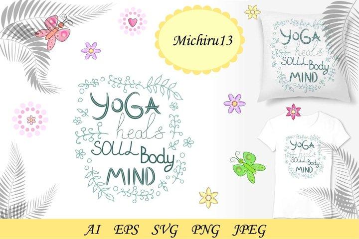 Yoga heals the body, soul, mind - inscription, quote Yoga
