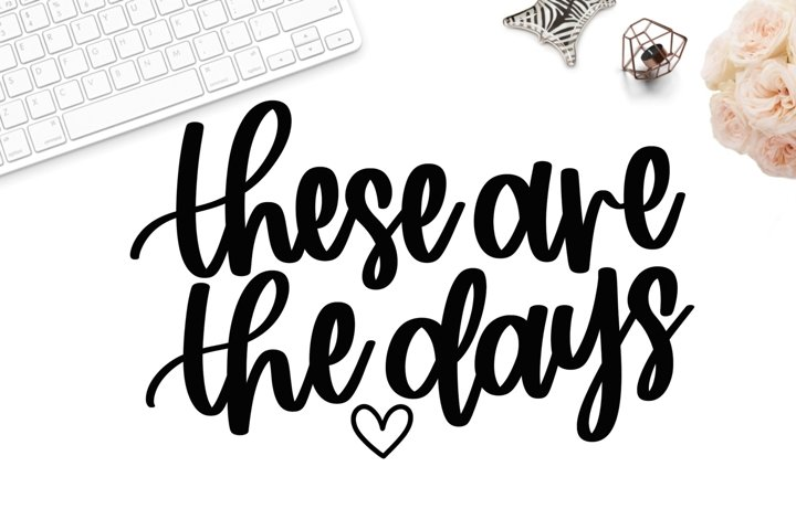 These are the days svg, svg quotes, hand lettered svg, svg