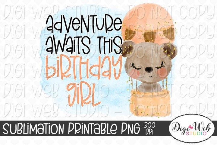 Adventure Awaits This Birthday Girl Brown Bear Sublimation