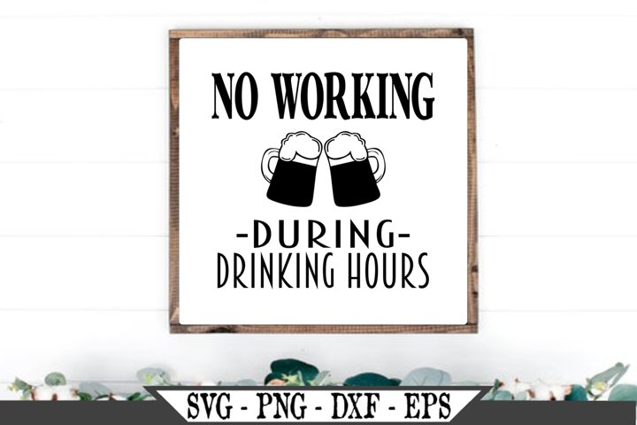 No Working During Drinking Hours SVG