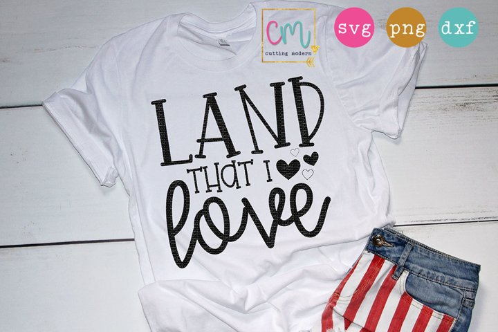 Land That I Love - SVG Cut File
