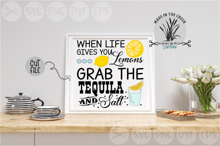 Life Gives You Lemons, Tequila, Salt, Shots, Cut File, SVG