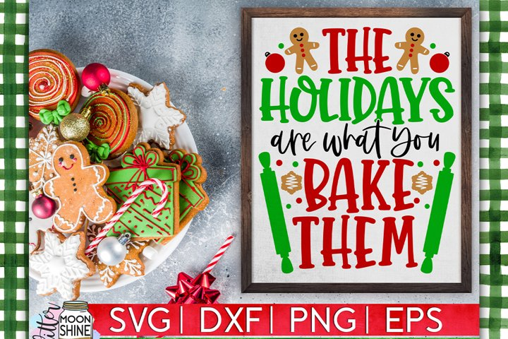 The Holidays Are What You Bake Them SVG DXF PNG EPS example