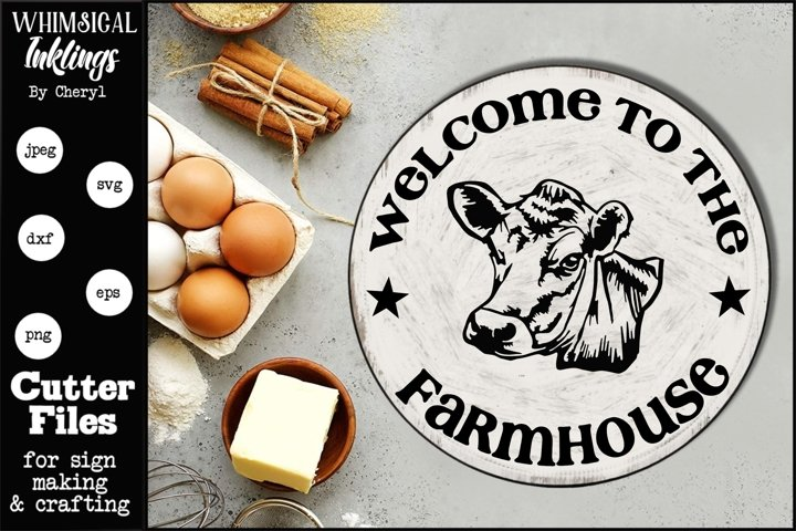 Welcome To The Farmhouse- Cow- Round SVG